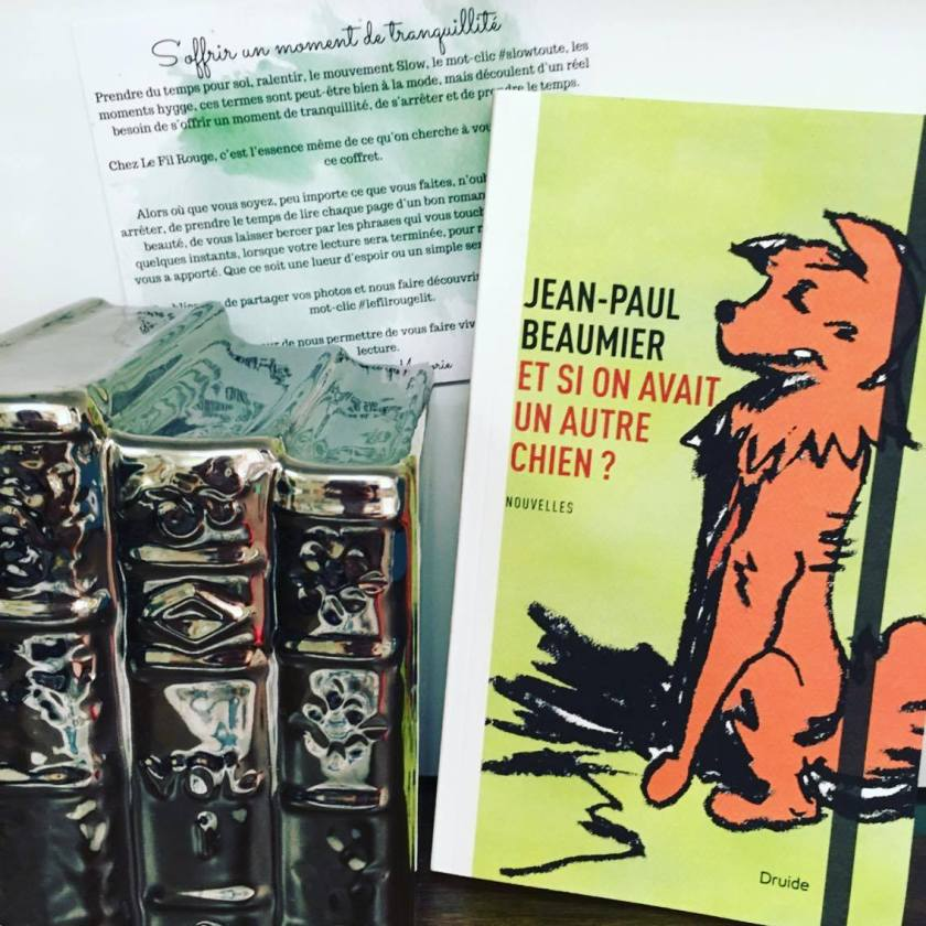 Éditions Druide, Bibliothérapie, Chien, Et si on avait un autre chien, Jean-Paul Beaumier, Le fil rouge, le fil rouge lit, lecture, les livres qui font du bien, littérature, Nouvelles, relations humaines