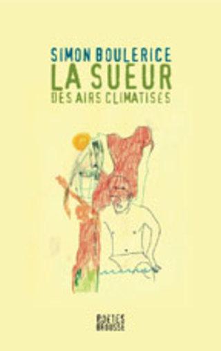 poésie, poésie québécoise, poésie contemporaine, simon boulerice, la sueur des airs climatisés, livre, littérature, lecture, les livres qui font du bien, le fil rouge lit, bibliothérapie, #lefilrougelit
