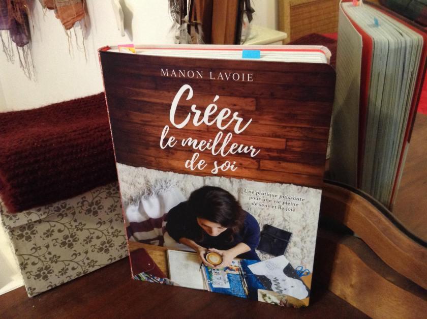 créer le meilleur de soi, Manon Lavoie, créativité, art, création, éditions Druide, créer, livre de création, lecture québécoise, livre québécois,