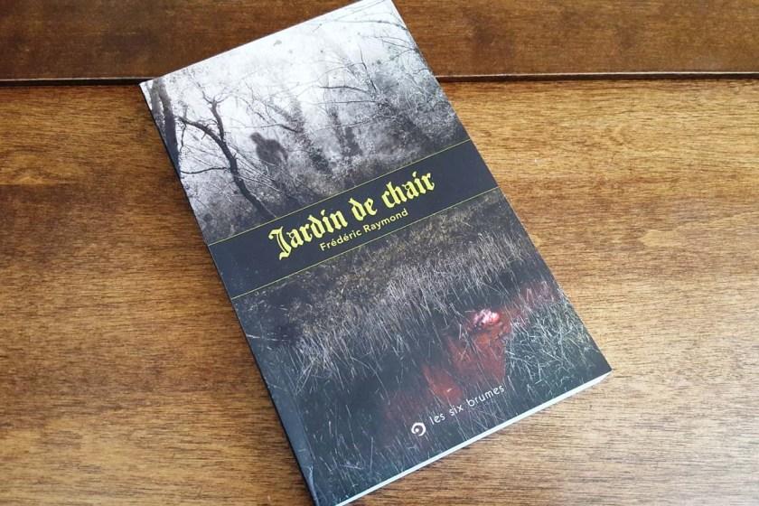 Le fil rouge, Jardin de chair, Frédéric Raymond, Les Six Brumes, Horreur, littérature québécoise, cannibalisme, étrange