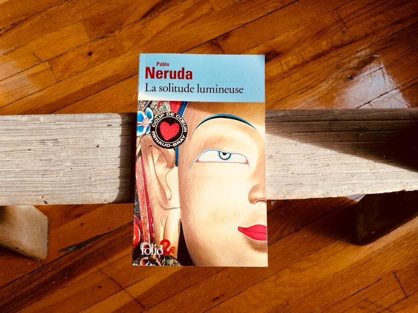 Pablo Neruda La Solitude Lumineuse Le Fil Rouge