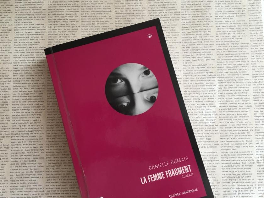 la femme fragment, Danielle Dumais, Québec Amérique, littérature québécoise, le fil rouge, le fil rouge lit, les livres qui font du bien, bibliothérapie
