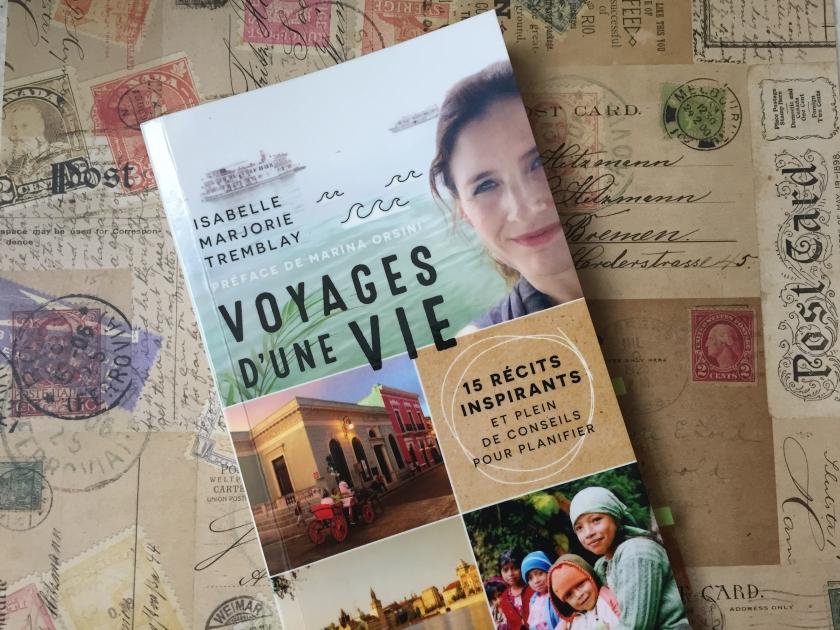 Voyages d'une vie, Isabelle Marjorie Tremblay, Le fil rouge, le fil rouge lit, bibliothérapie, littérature, les livres qui font du bien, littérature québécoise, livre de voyage, récit de voyages