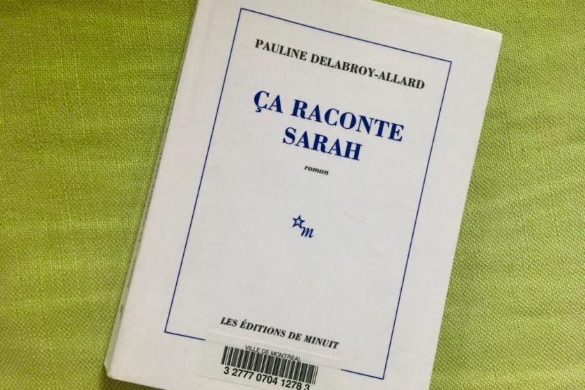 Ça raconte Sarah, éditions de minuit, pauline delabory-allard, premier roman, amour